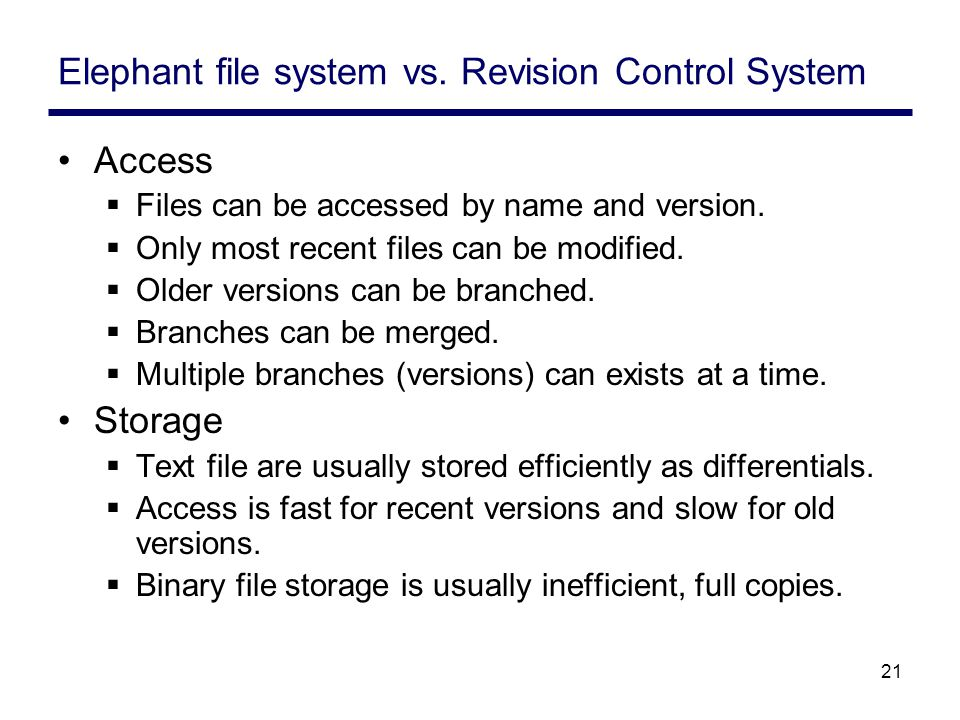 21 Elephant file system vs.