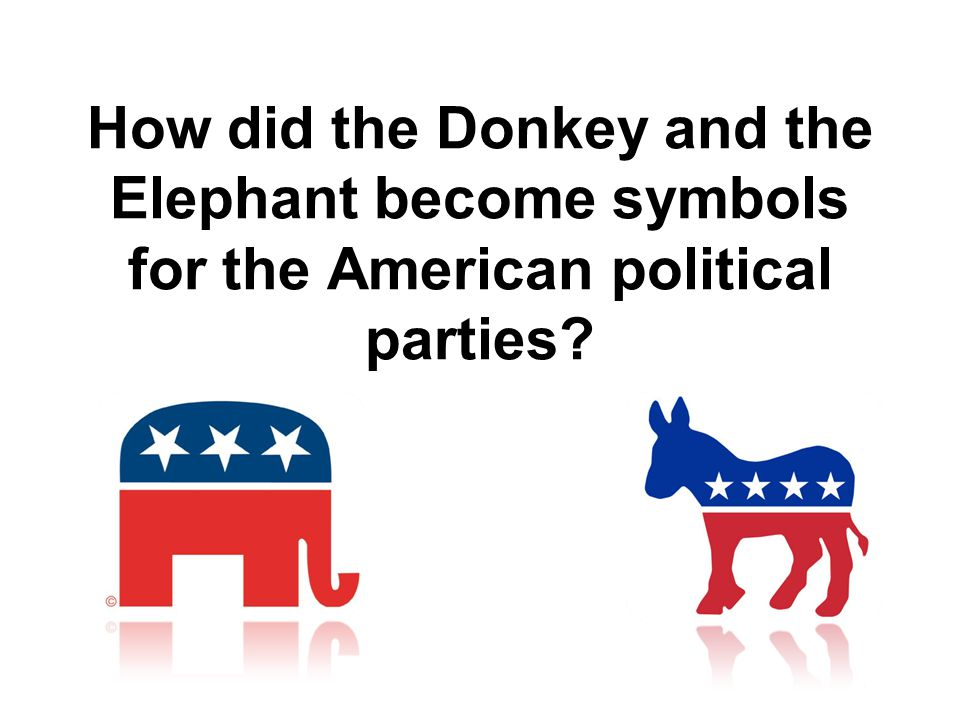 The Democratic Donkey The now-famous Democratic donkey was first associated with Democrat Andrew Jackson s 1828 presidential campaign.