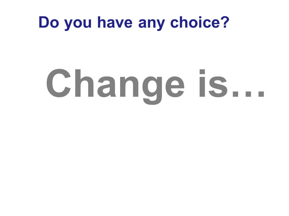 Do you have any choice?