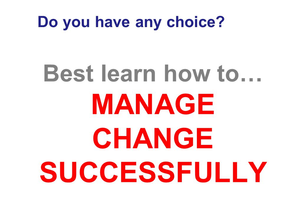 Do you have any choice Best learn how to…