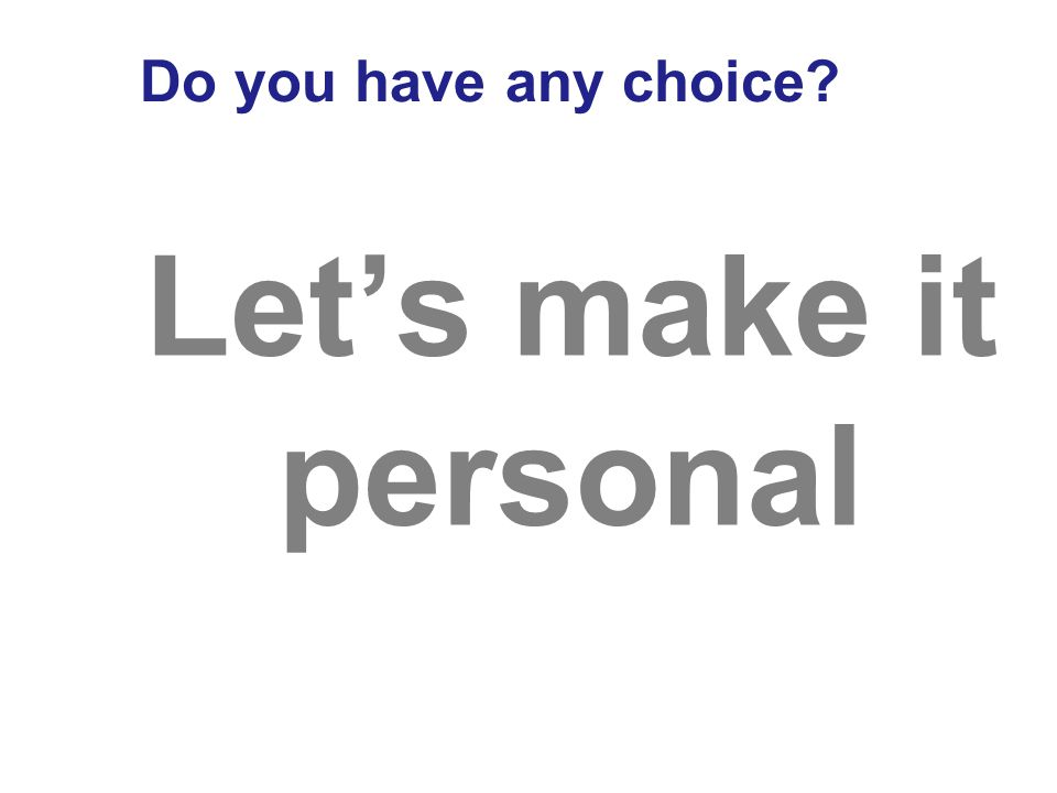 Do you have any choice? Best learn how to… MANAGE CHANGE SUCCESSFULLY