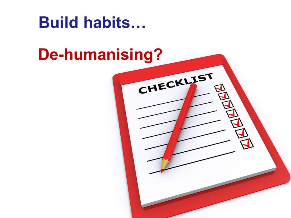 Build habits…