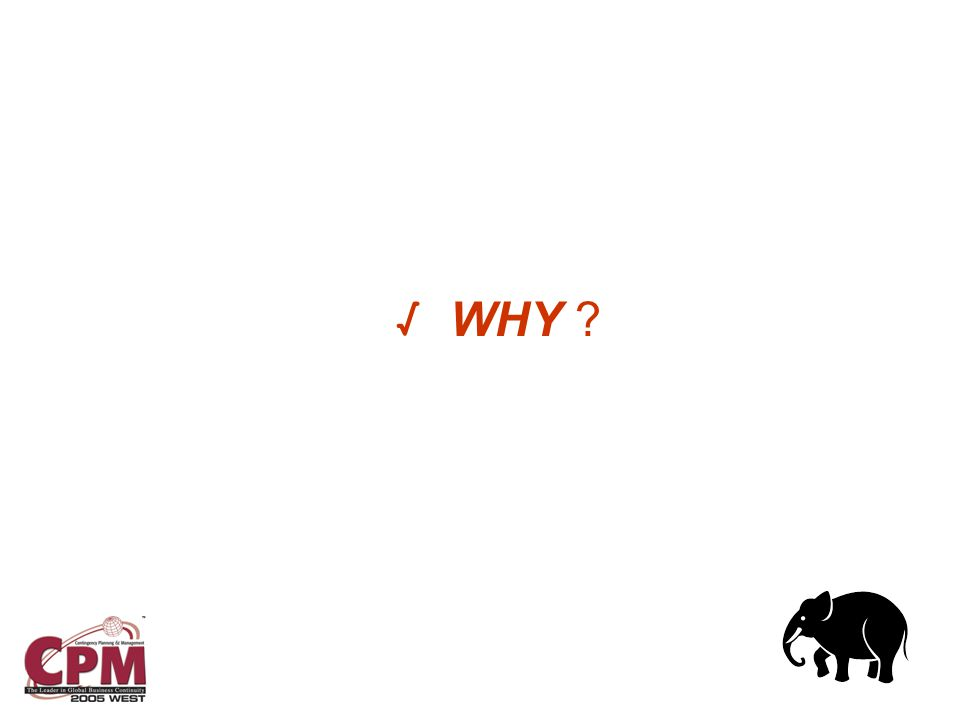 √ WHY ?