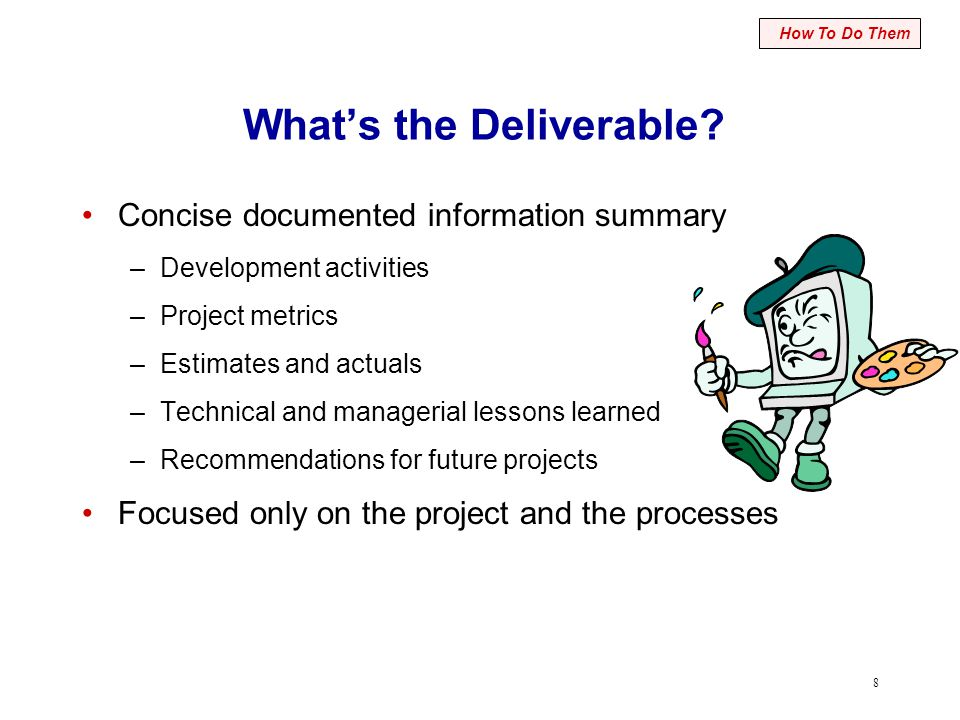 8 What's the Deliverable.