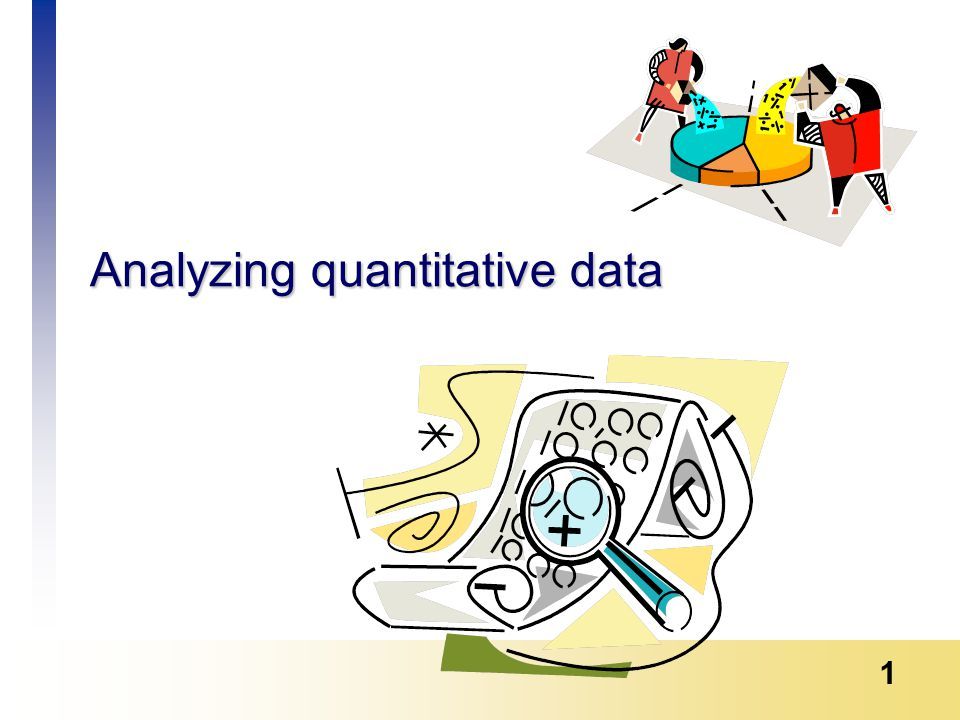 1 Analyzing quantitative data