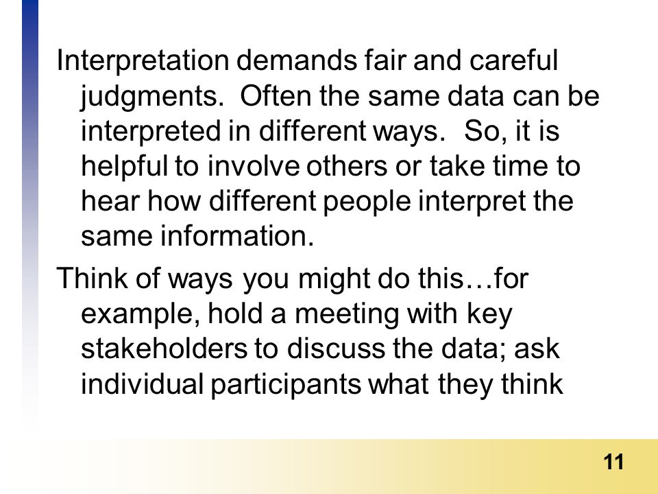 11 Interpretation demands fair and careful judgments.