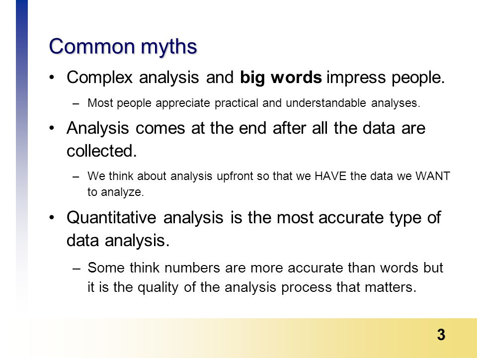 3 Common myths Complex analysis and big words impress people.