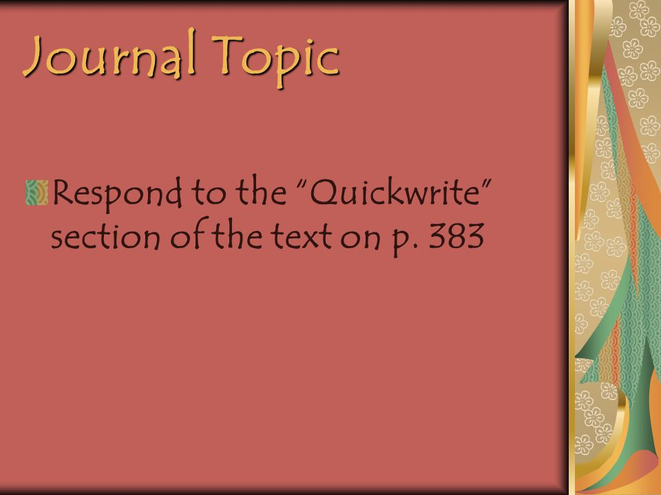 Journal Topic Respond to the Quickwrite section of the text on p. 383