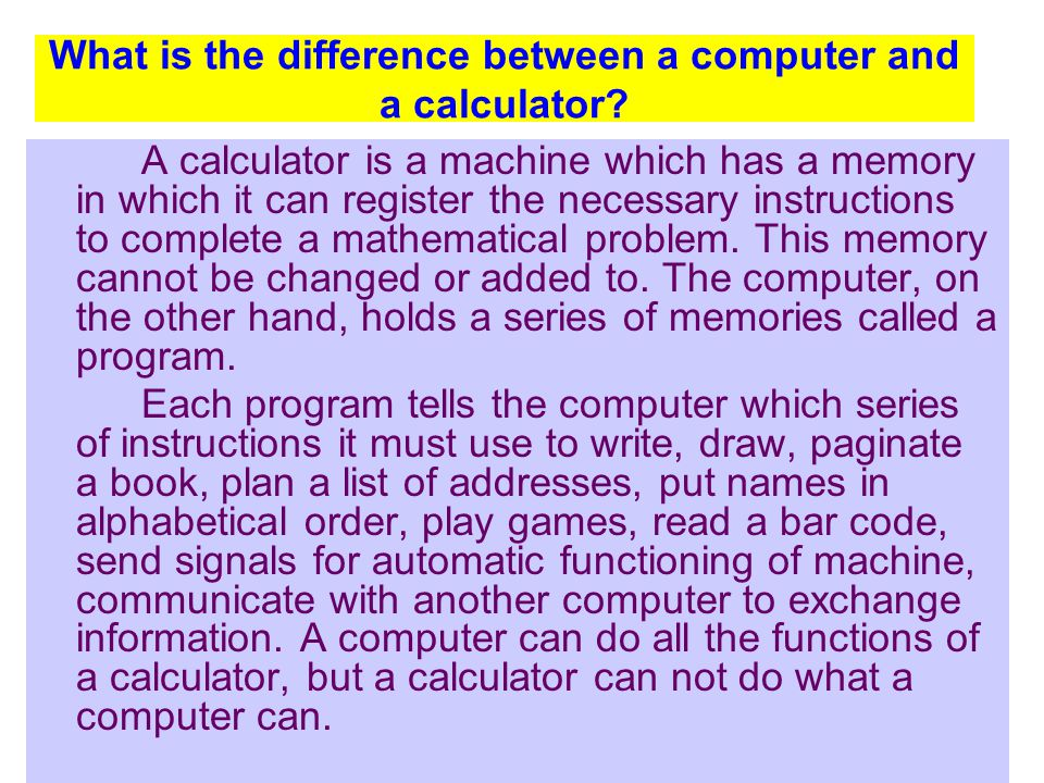 What is the difference between a computer and a calculator.