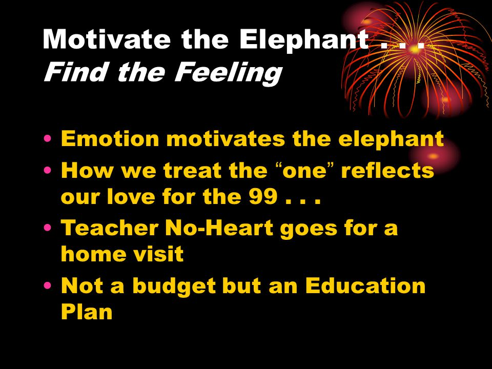 Motivate the Elephant...