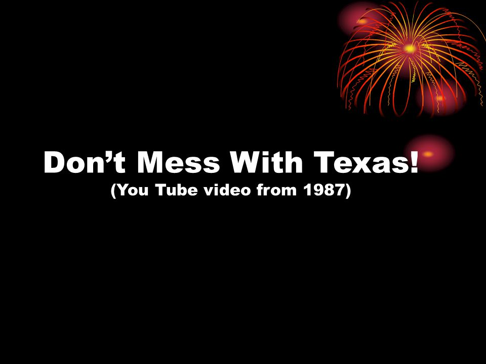 Don't Mess With Texas! (You Tube video from 1987)
