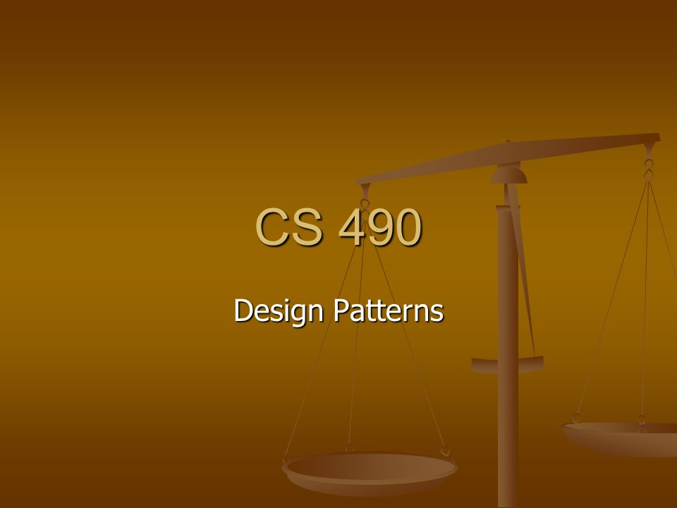 CS 490 Design Patterns