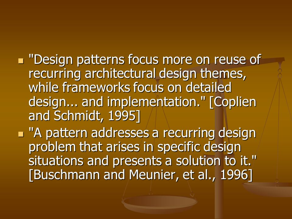 Design patterns focus more on reuse of recurring architectural design themes, while frameworks focus on detailed design...
