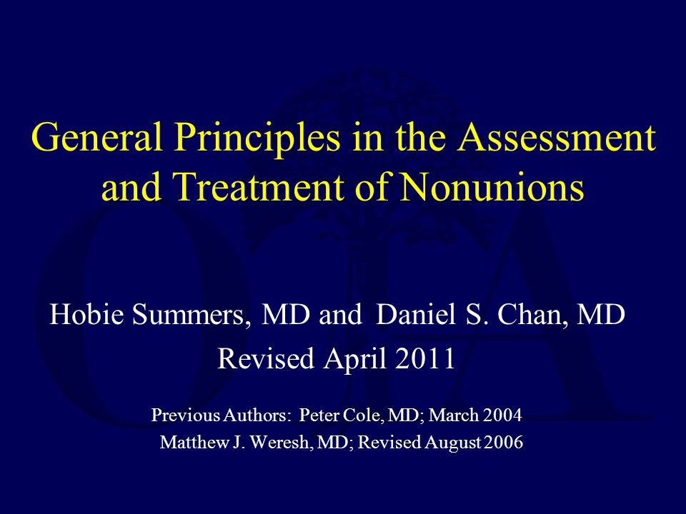 General Principles in the Assessment and Treatment of Nonunions Hobie Summers, MD and Daniel S.