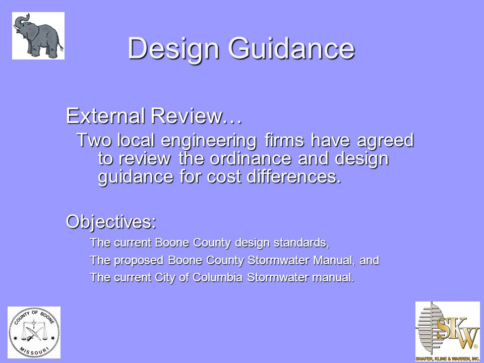 Design Guidance External Review… Two local engineering firms have agreed to review the ordinance and design guidance for cost differences.