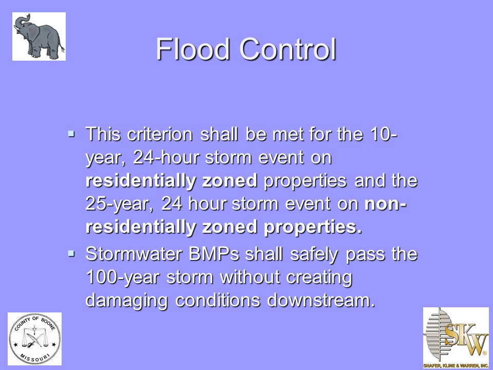 Flood Control  This criterion shall be met for the 10- year, 24-hour storm event on residentially zoned properties and the 25-year, 24 hour storm eve