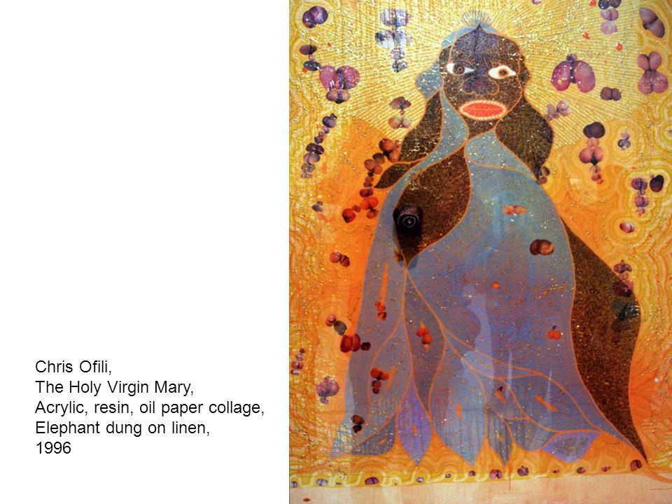 Chris Ofili, The Holy Virgin Mary, Acrylic, resin, oil paper collage, Elephant dung on linen, 1996