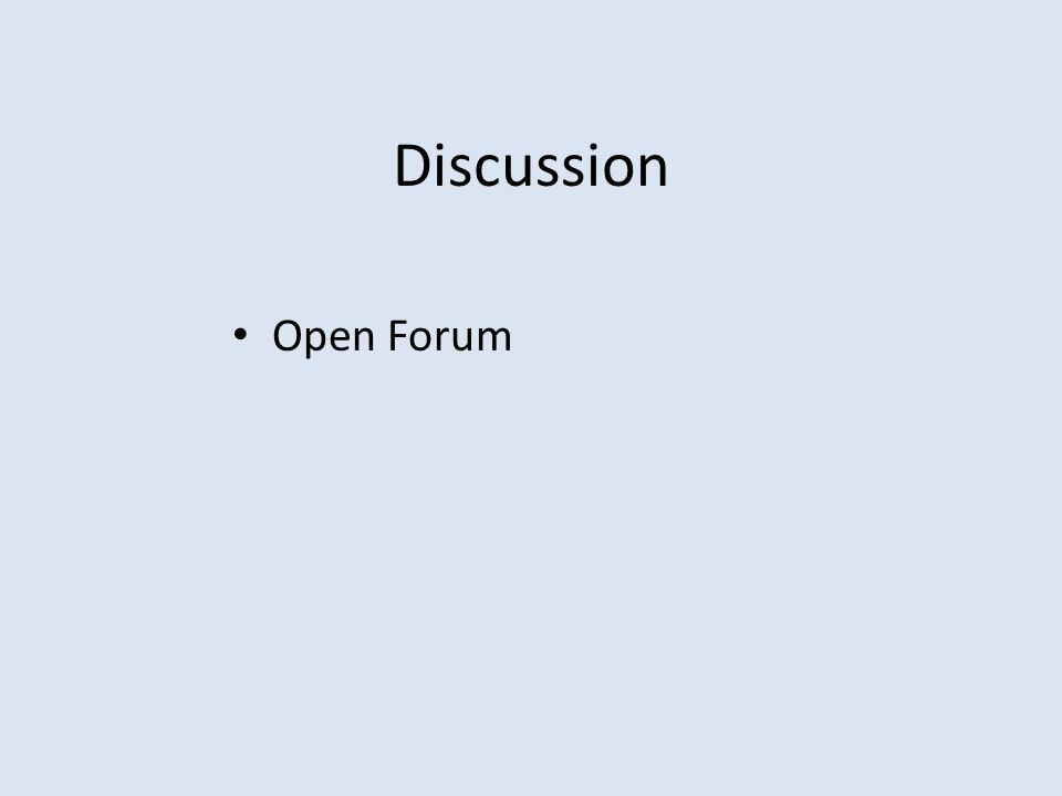 Discussion Open Forum