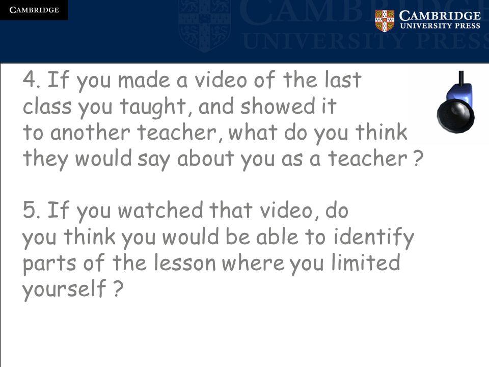 1. How do I see myself as an English teacher. 2.