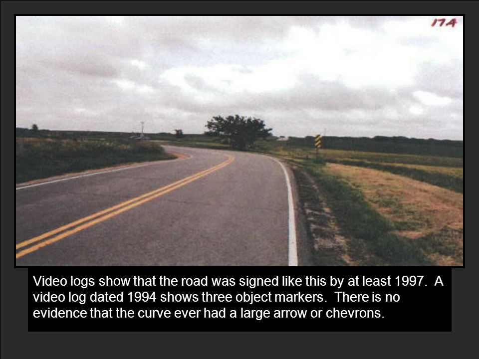 Video logs show that the road was signed like this by at least 1997.