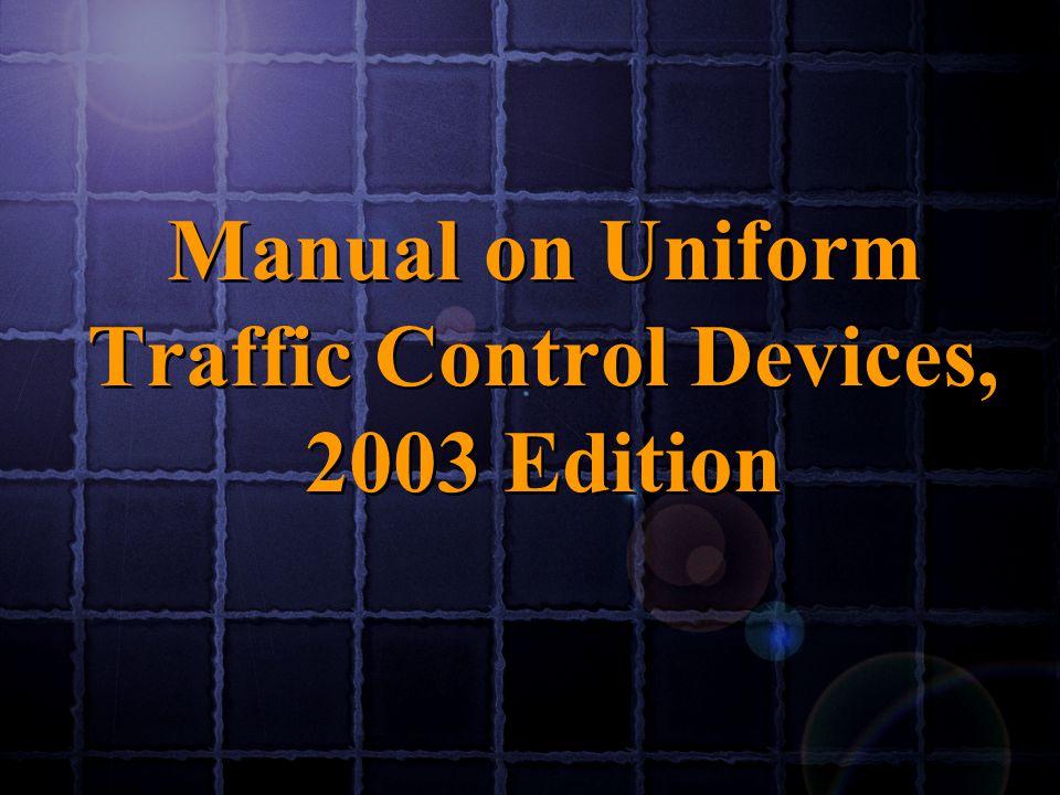 Manual on Uniform Traffic Control Devices, 2003 Edition