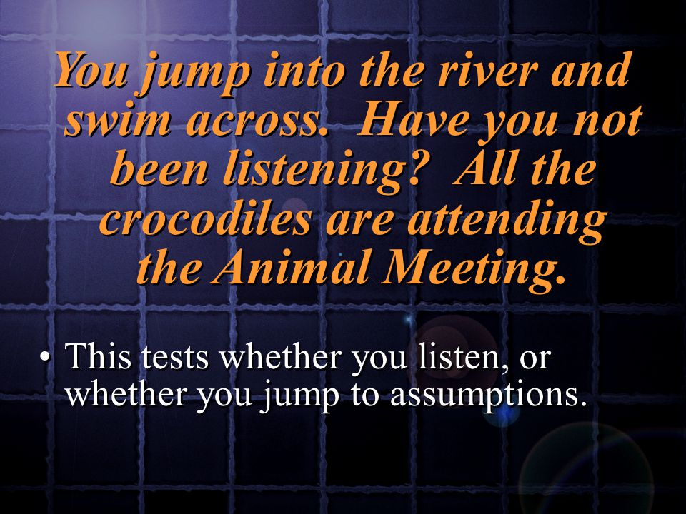 You jump into the river and swim across.Have you not been listening.
