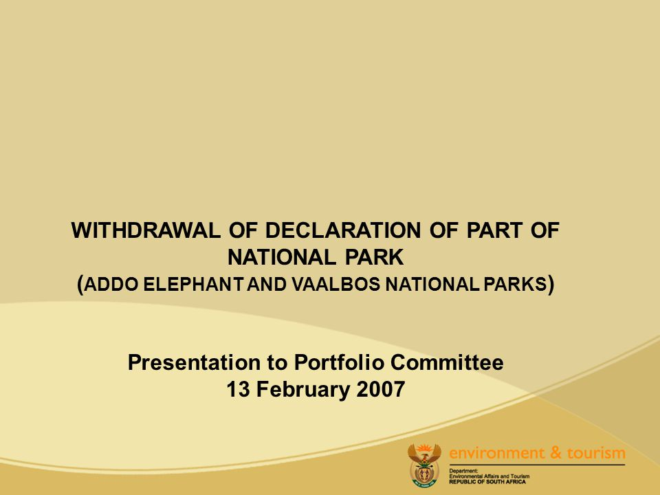 In terms of Section 21(1)(a) of the National Environmental Management: Protected Areas Act, 2003 as amended which reads as follows: 21(1) A declaration under section 20 may only be withdrawn – (a) by a resolution of the National Assembly.