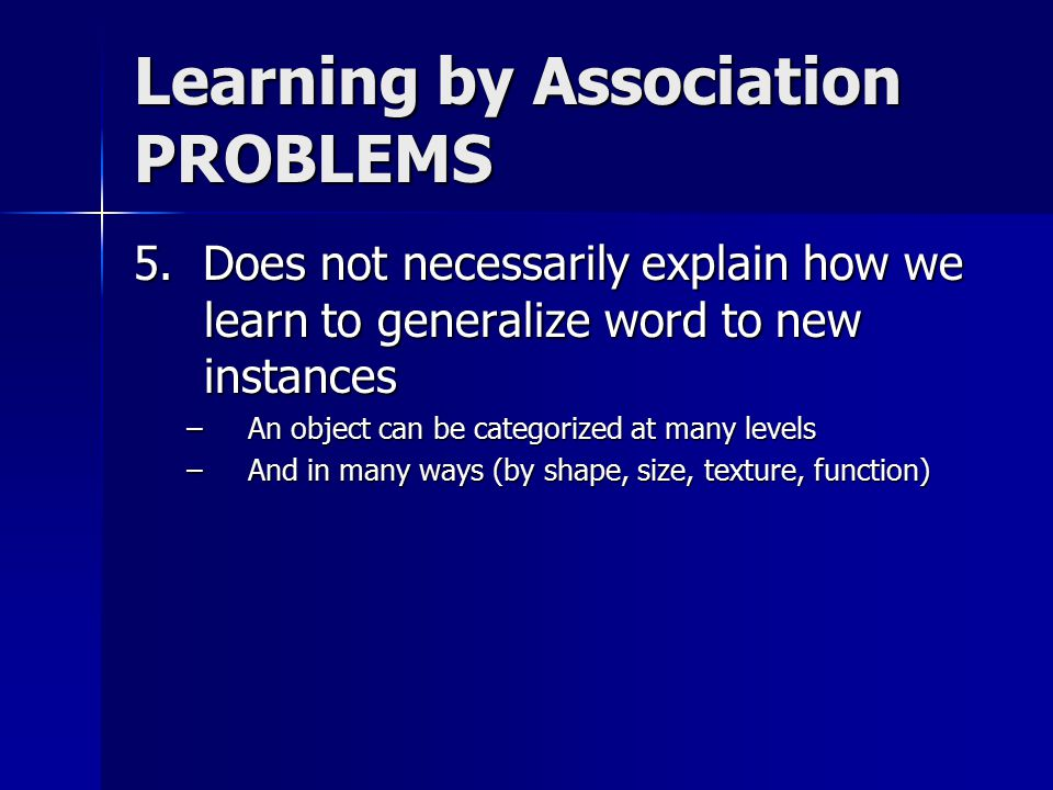 Learning by Association PROBLEMS 5.