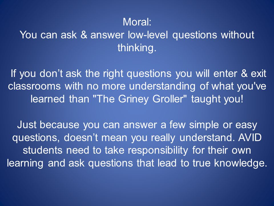 Moral: You can ask & answer low-level questions without thinking.