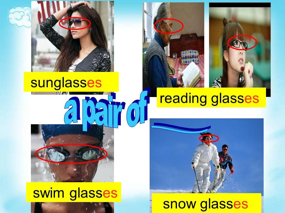 snow glasses swim glasses sunglasses reading glasses