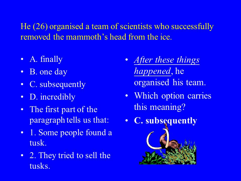 He (26) organised a team of scientists who successfully removed the mammoth's head from the ice.