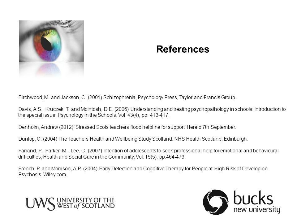 References Birchwood, M. and Jackson, C.