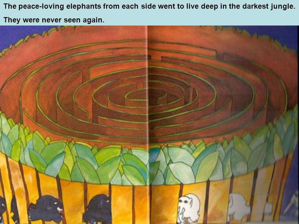 One day the black elephants decided to kill all the white elephants and the white ones decided to kill the black.