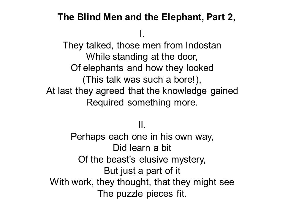The Blind Men and the Elephant, Part 2, I.