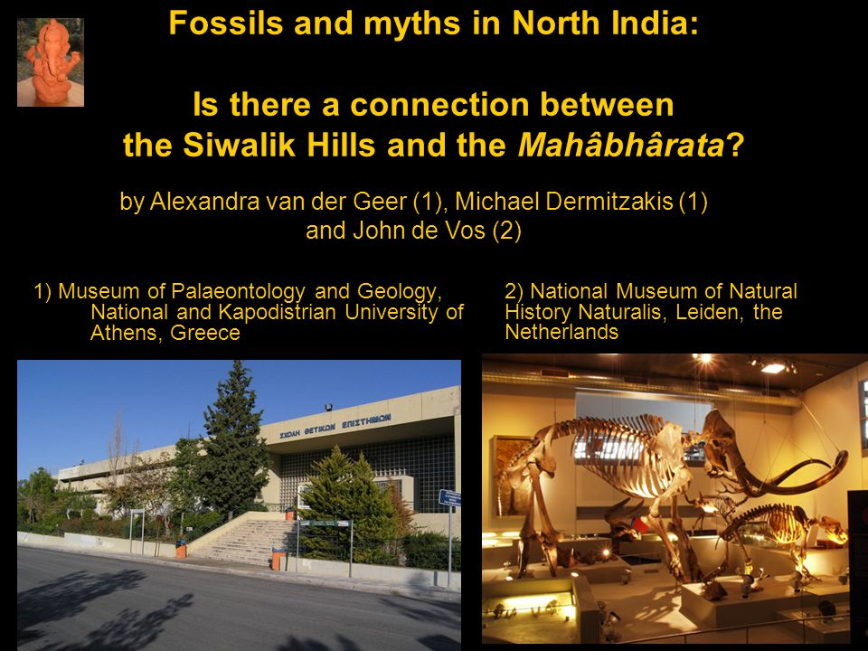 Fossils and myths in North India: Is there a connection between the Siwalik Hills and the Mahâbhârata.