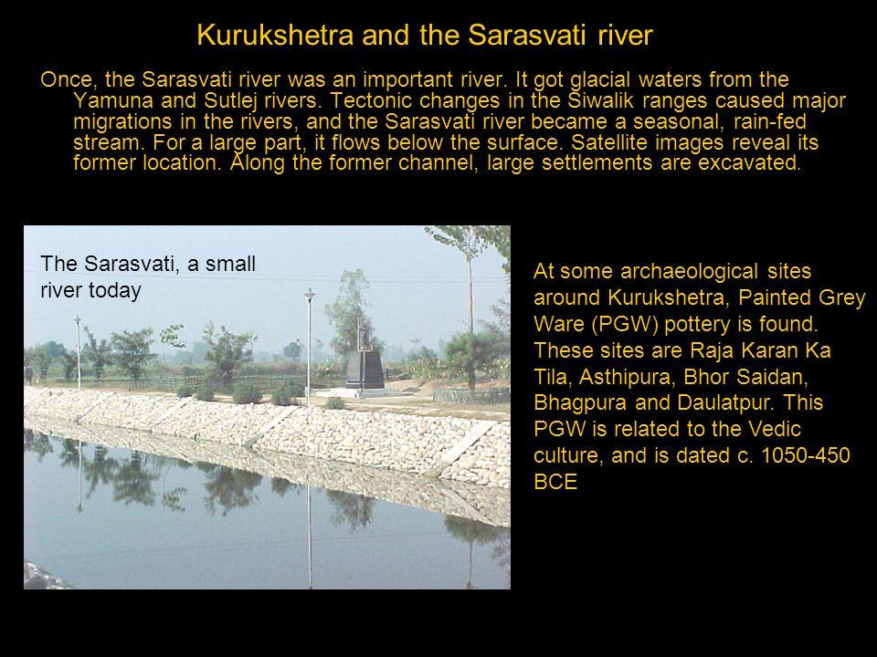 Kurukshetra and the Sarasvati river Once, the Sarasvati river was an important river.