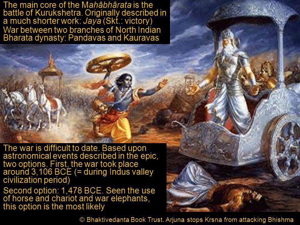 The main core of the Mahâbhârata is the battle of Kurukshetra.