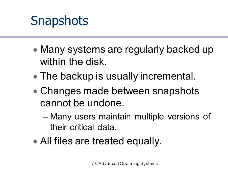 7.17 Advanced Operating Systems CVFS On 2003 Soules introduced The Comprehensive Versioning File System (CVFS).