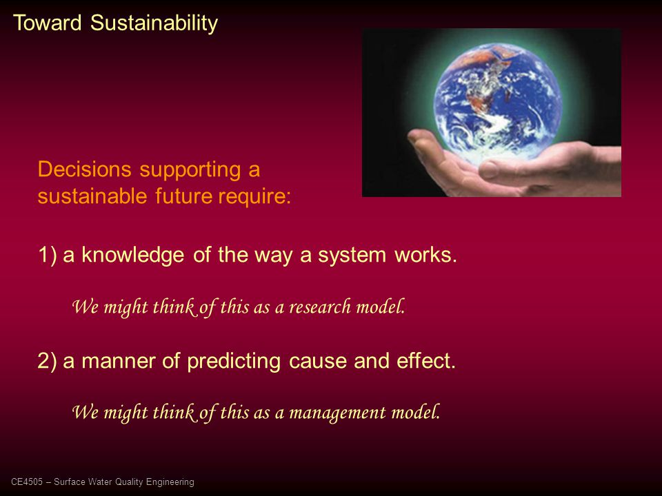 Toward Sustainability 1) a knowledge of the way a system works.