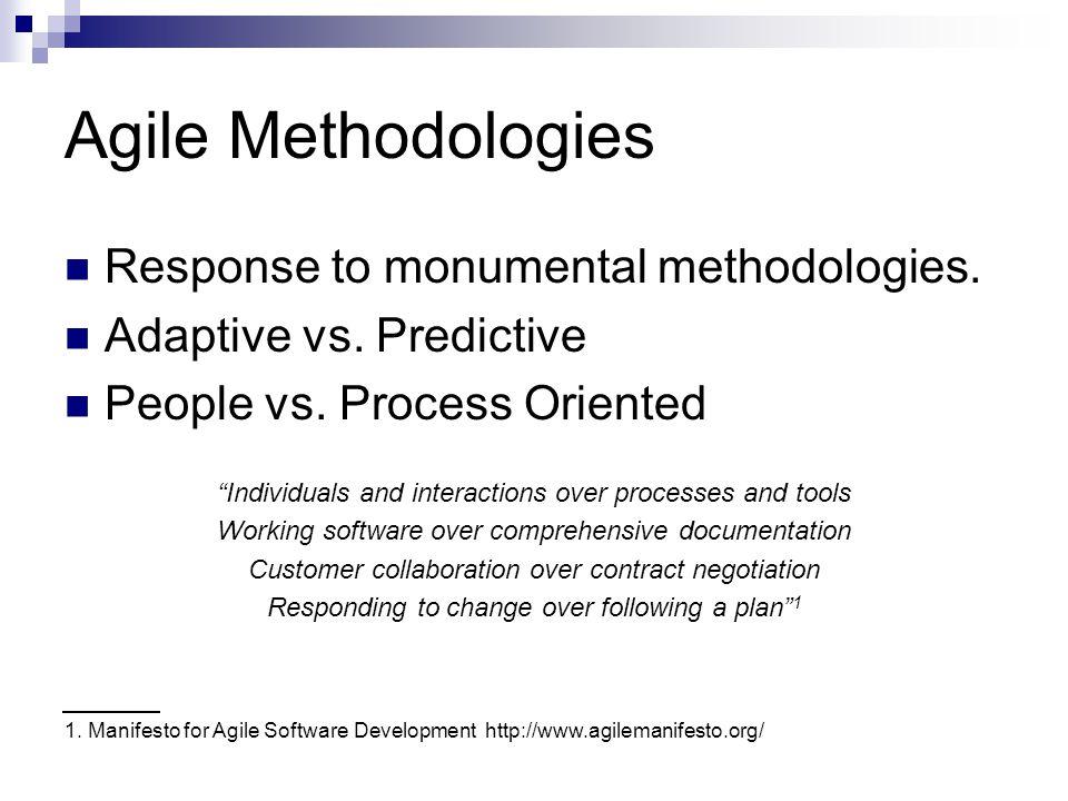 Agile Methodologies Response to monumental methodologies.