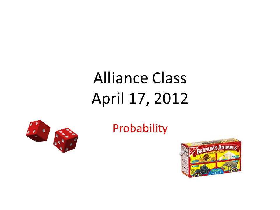 Alliance Class April 17, 2012 Probability