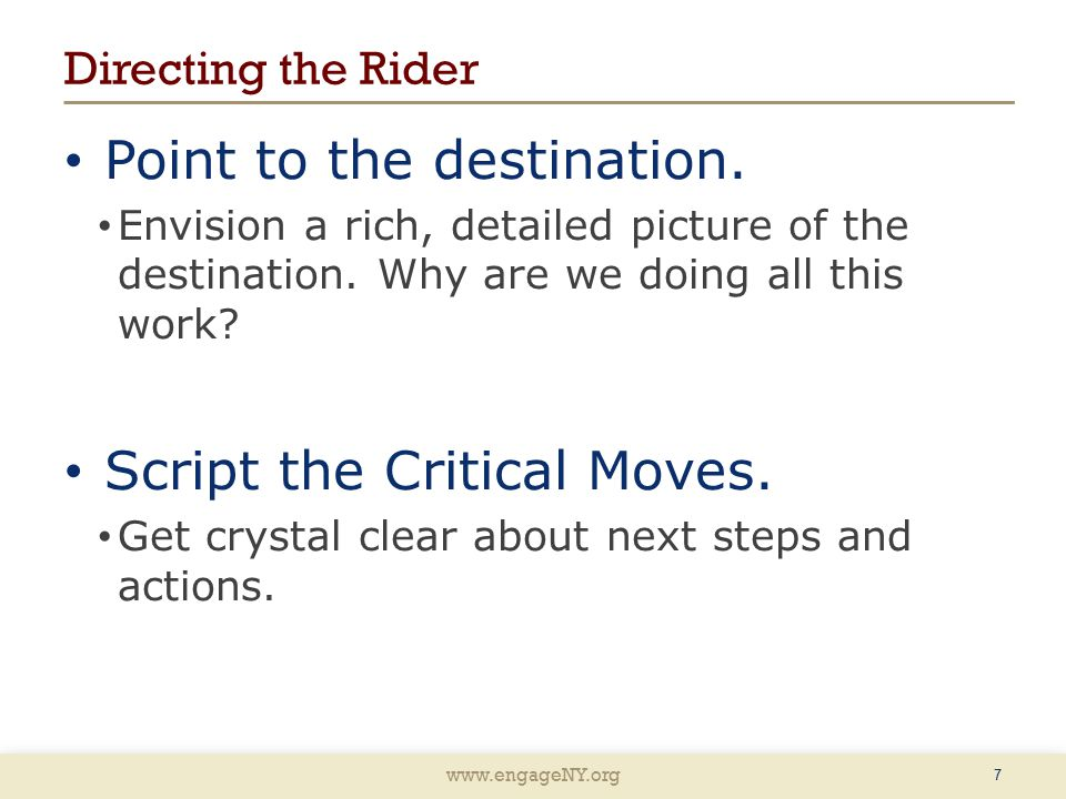 Directing the Rider Point to the destination. Envision a rich, detailed picture of the destination.