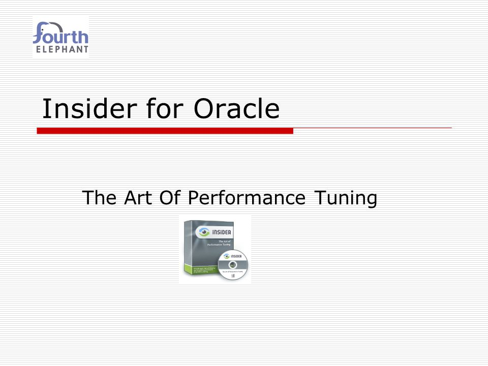 Insider for Oracle The Art Of Performance Tuning