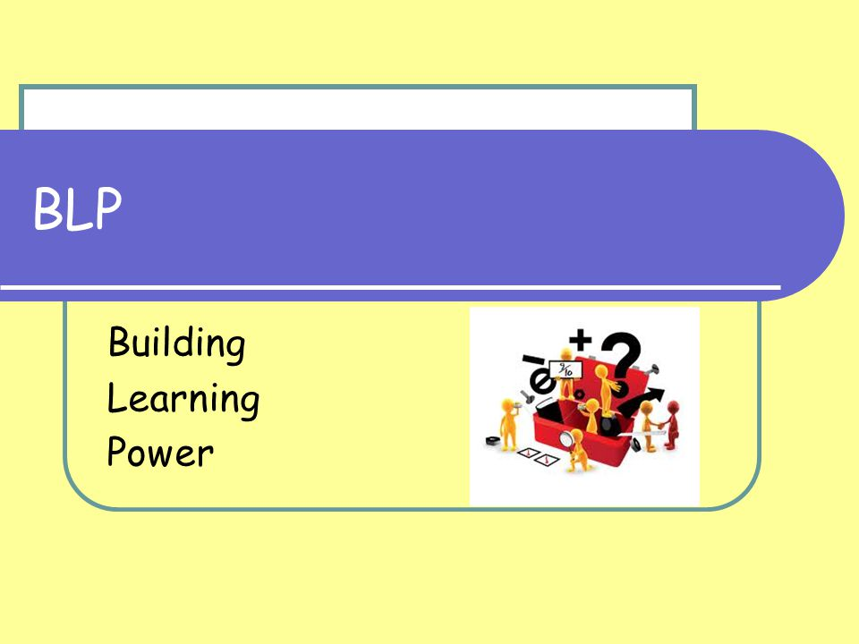 BLP Building Learning Power