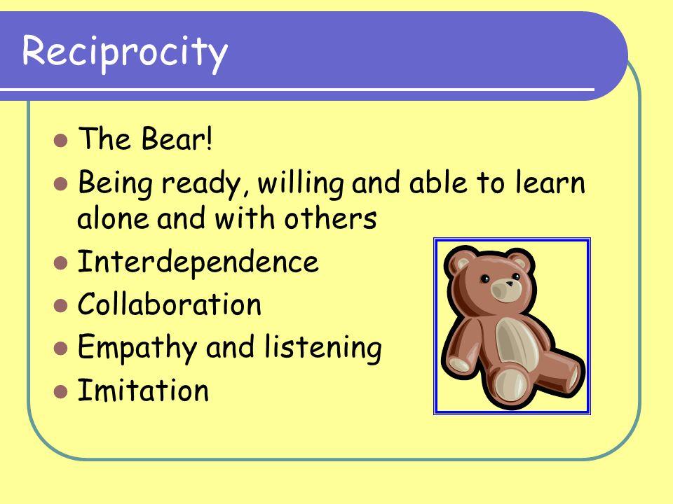 Reciprocity The Bear.
