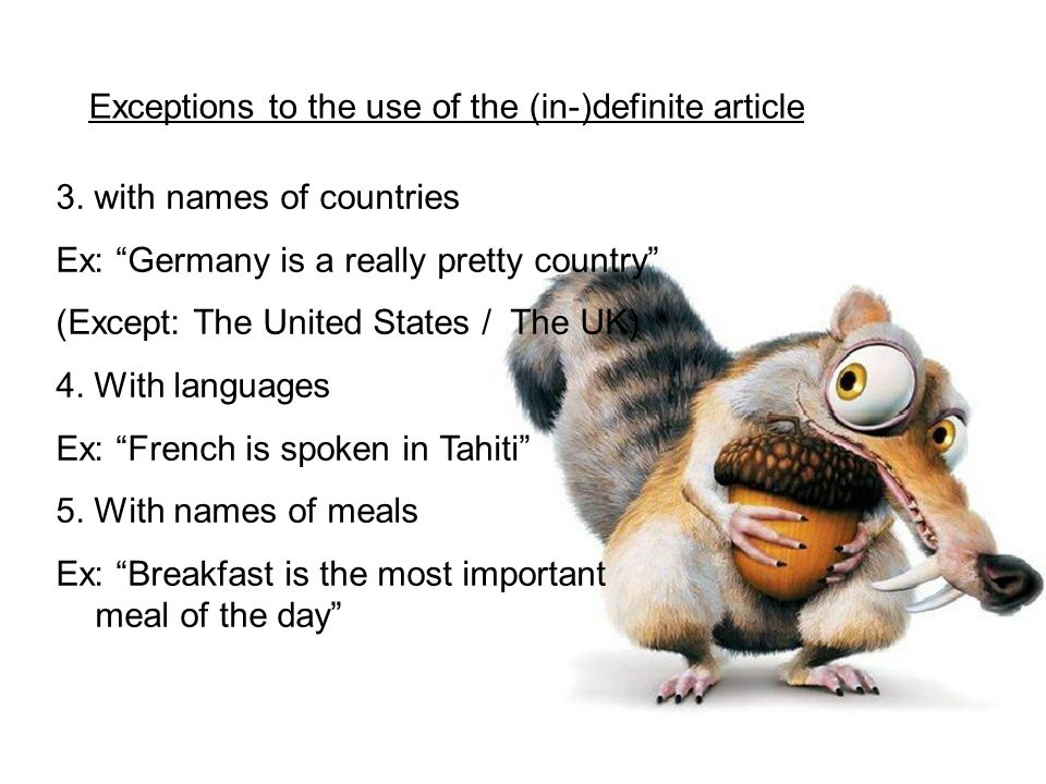 """3. with names of countries Ex: """"Germany is a really pretty country"""" (Except: The United States / The UK) 4. With languages Ex: """"French is spoken in Ta"""