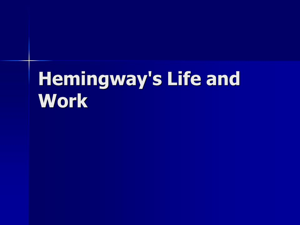 Hemingway s Life and Work