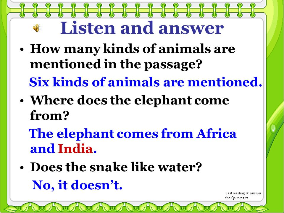 Read for the details Where from?Details Camel Live in desert and eats grass; not often drink Elephant India (Indian) Kangaroo Australia (Australian) Monkey Snake America (American) Wolf Live in the forest; eats meat not vegetables Africa (African) Work in the forest; like water Lives in the grassland; eats grass and leaves not meat South America (South American) Lives in the jungle and eats fruit Eats meat; dislikes water Europe (European)