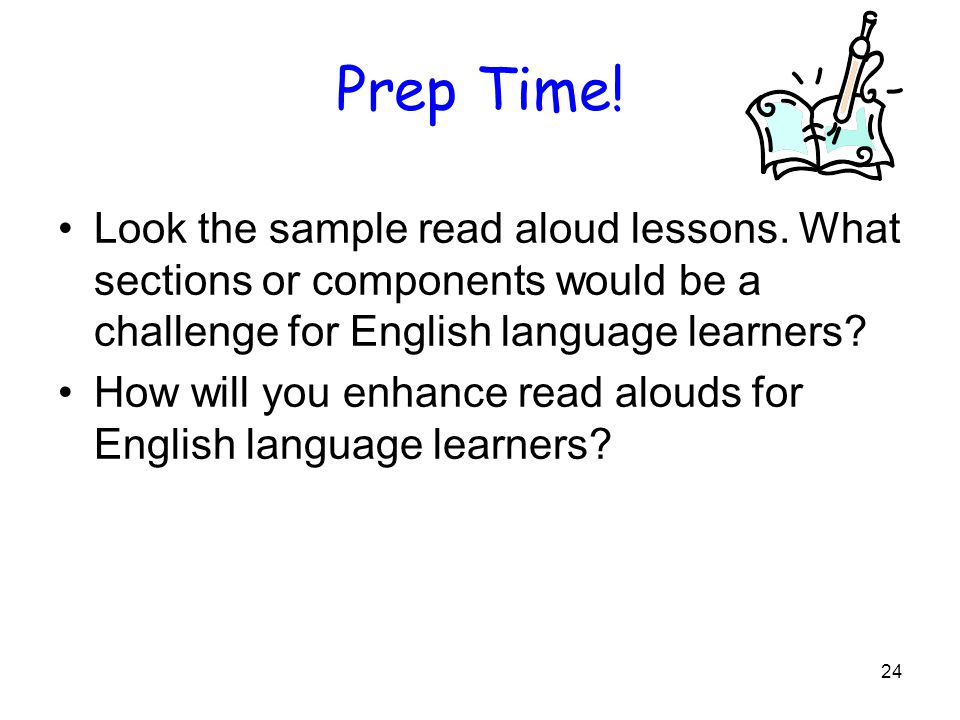 24 Prep Time. Look the sample read aloud lessons.
