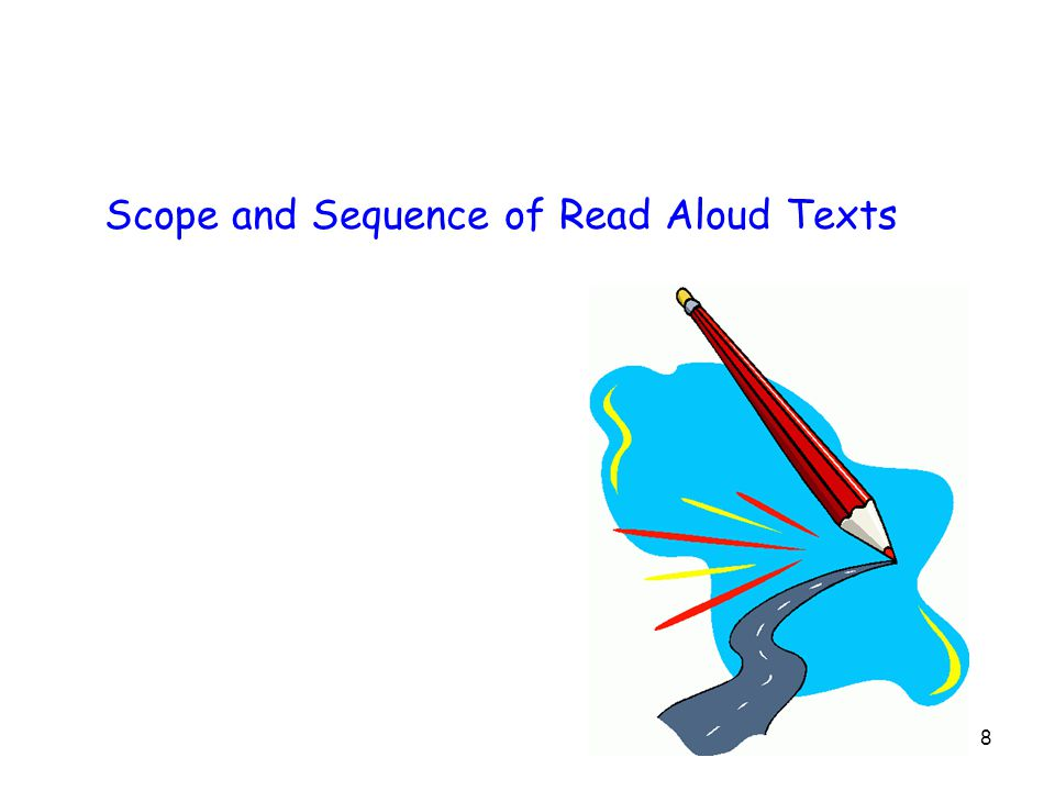8 Scope and Sequence of Read Aloud Texts